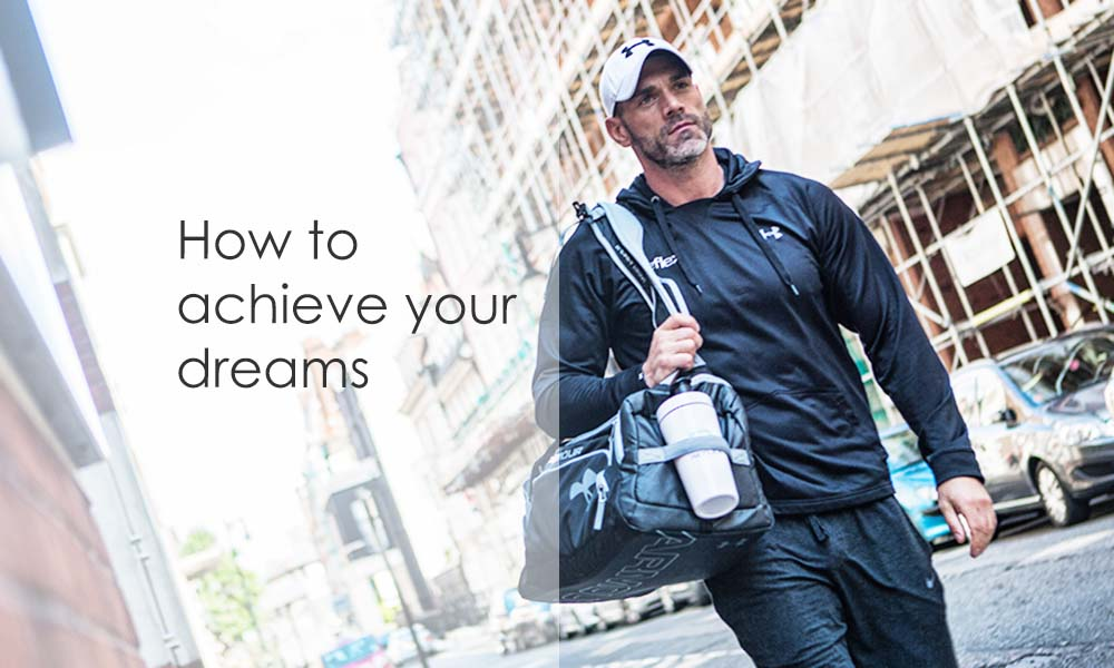 how to achieve your dreasms